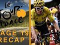 Tour de France 2018: Stage 19 Recap